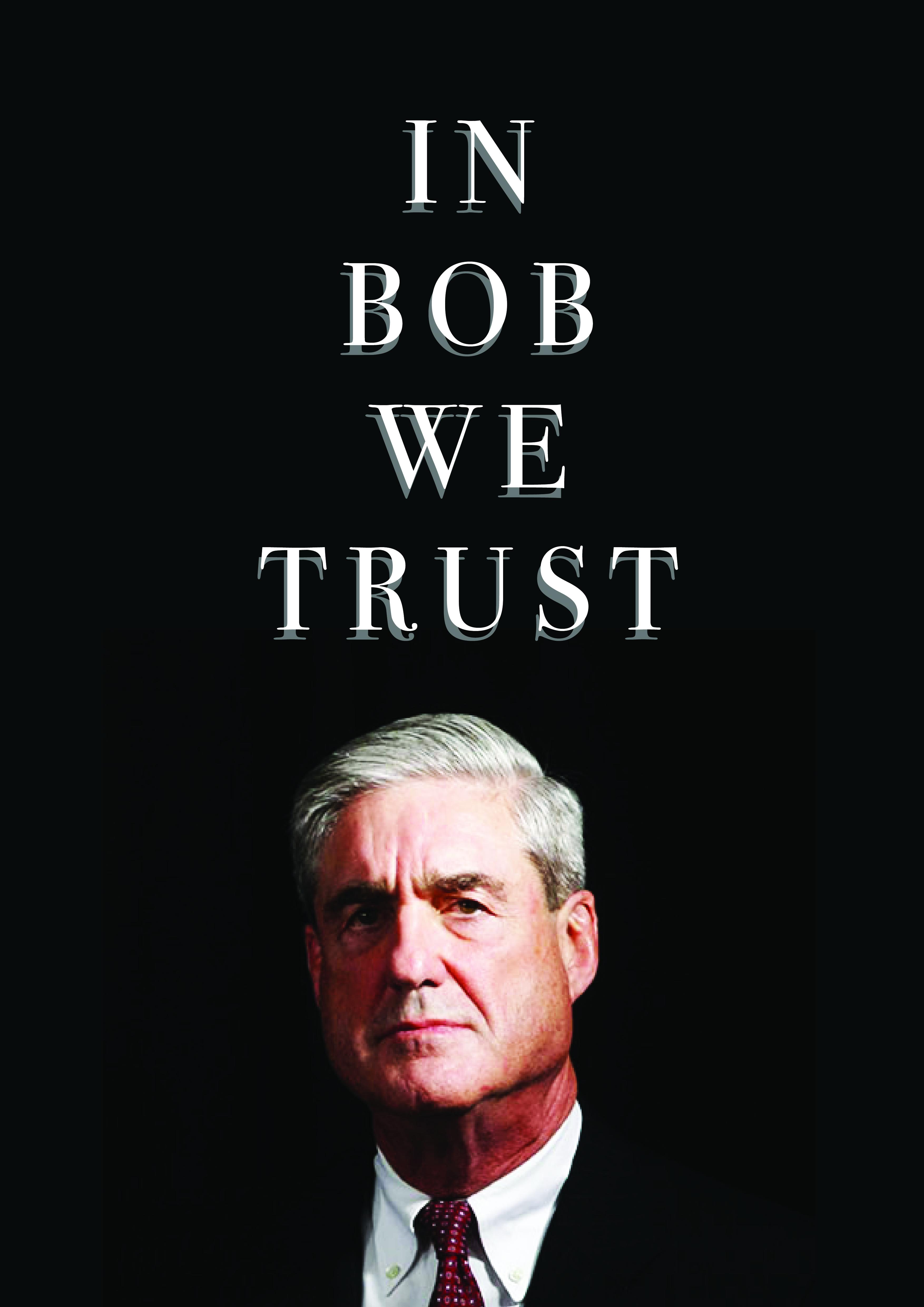 In Bob Mueller We Trust