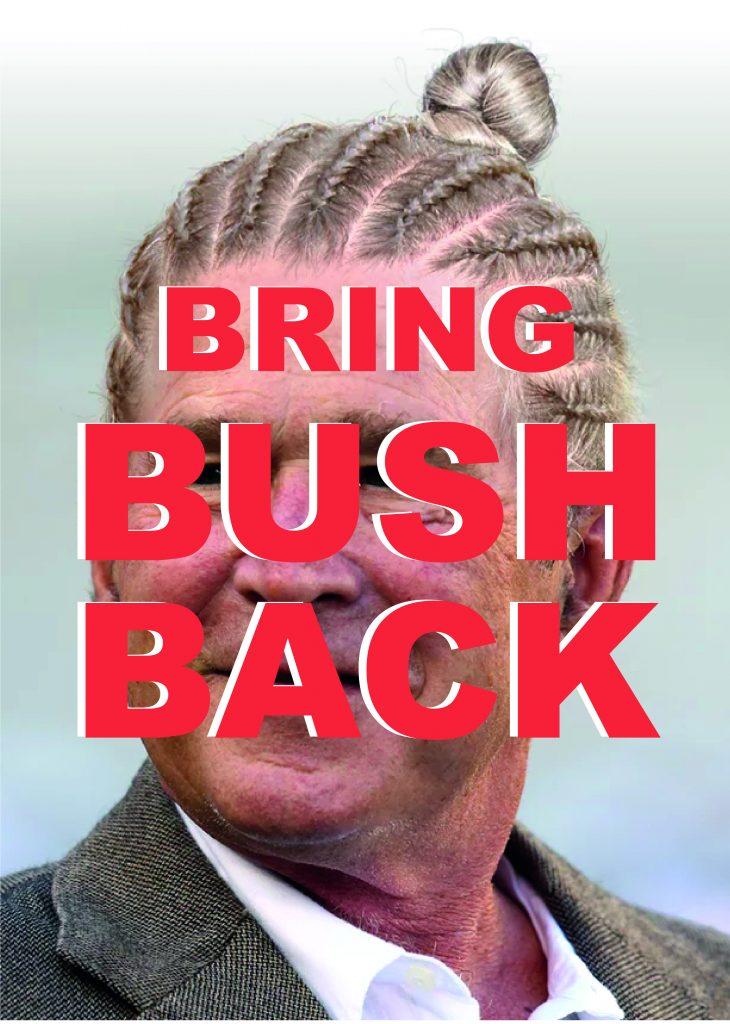 Bring Bush Back